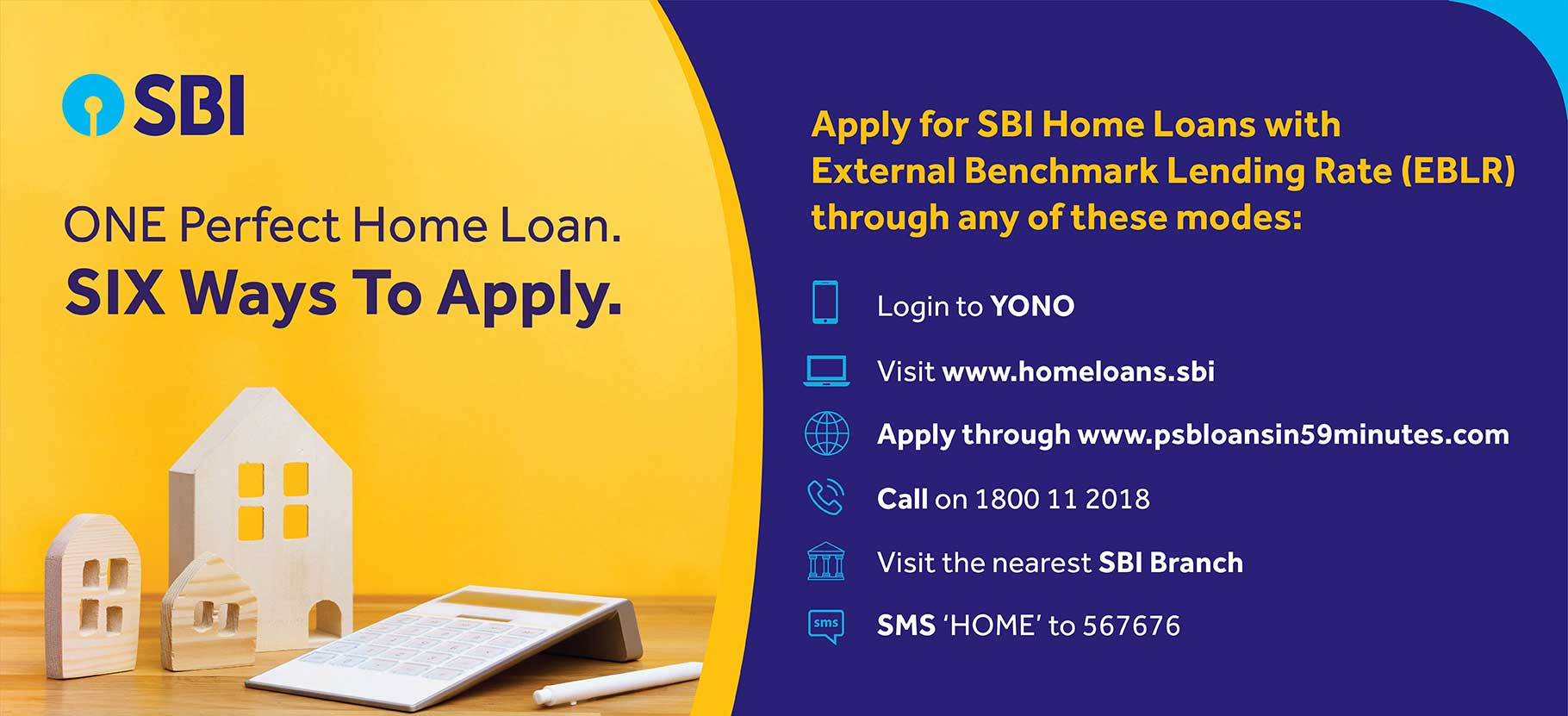 one perfect home loan. six ways to apply.